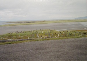 St. Enda's Cemetery (Inis Mor*, Aran Islands)where history records more than 120 Saints have been laid to rest!